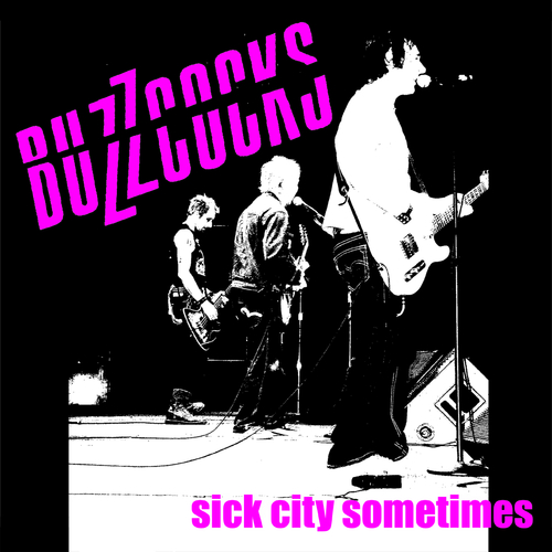 Buzzcocks - Sick City Sometimes