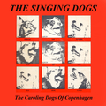 The Singing Dogs - The Caroling Dogs Of Copenhagen