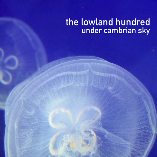The Lowland Hundred - Under Cambrian Sky