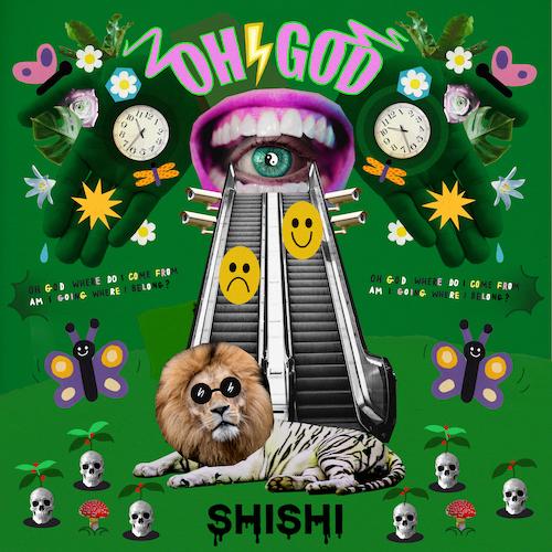 shishi - Oh God