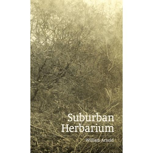Suburban Herbarium by William Arnold