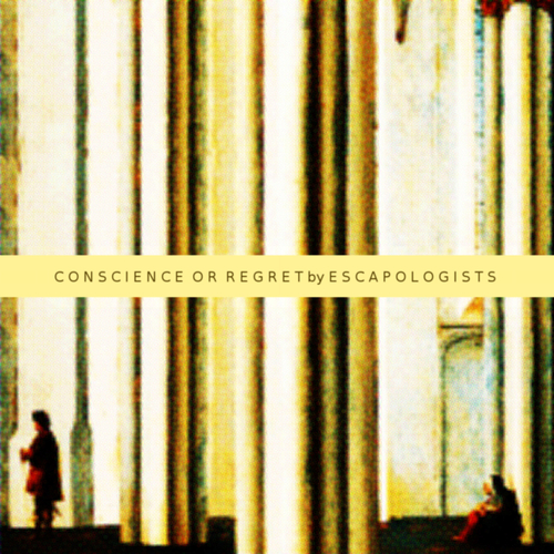 Escapologists - Conscience or Regret