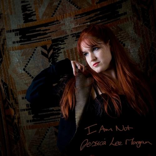 Jessica Lee Morgan - I Am Not