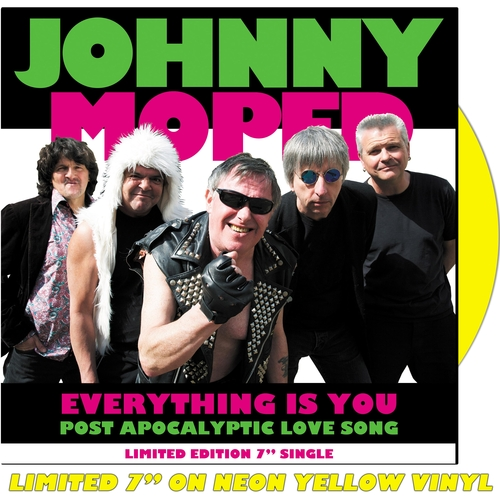 """Johnny Moped - Everything Is You 7"""" (Neon Yellow Vinyl)"""