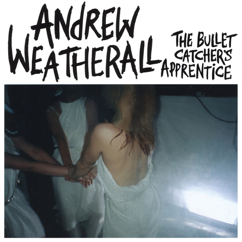 Andrew Weatherall - The Bullet Catcher's Apprentice