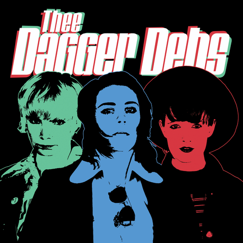 Thee Dagger Debs - Thee Dagger Debs