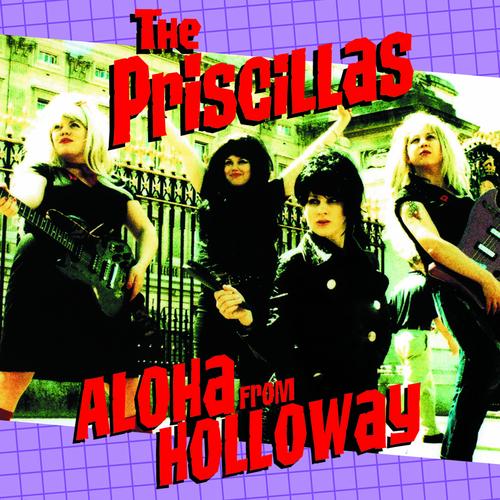 The Priscillas - Aloha From Holloway