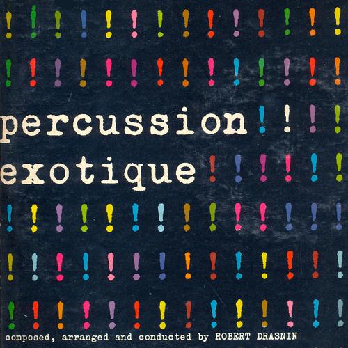 Robert Drasnin - Percussion Exotique
