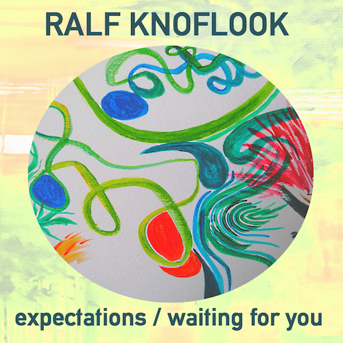 Ralf Knoflook - Expectations / Waiting for You
