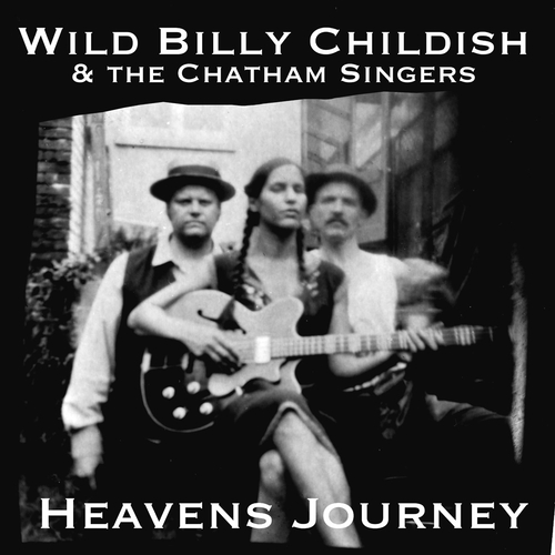 Billy Childish & the Chatham Singers - Heavens Journey