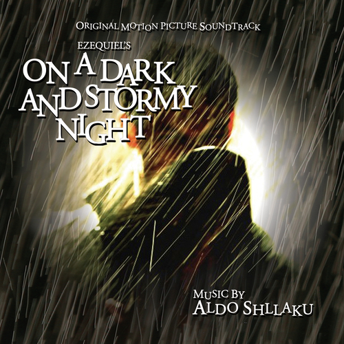 Aldo Shllaku - On a Dark and Stormy Night  (Original Soundtrack Recording)