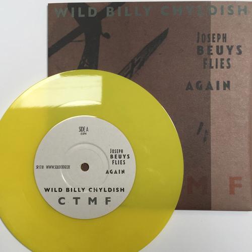 """Billy Childish, CTMF - Wild Billy Chyldish - C T M F – Joseph Beuys Flies Again (Bombing Cover) YELLOW VINYL 7"""""""