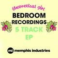 Theoretical Girl Bedroom Recordings