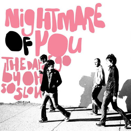 Nightmare Of You - The Days Go By Oh So Slow