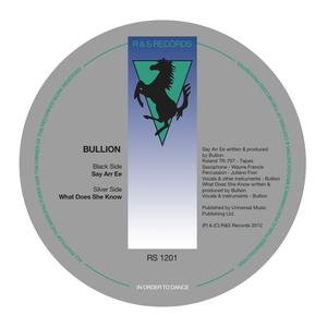 Bullion - Say Arr Ee