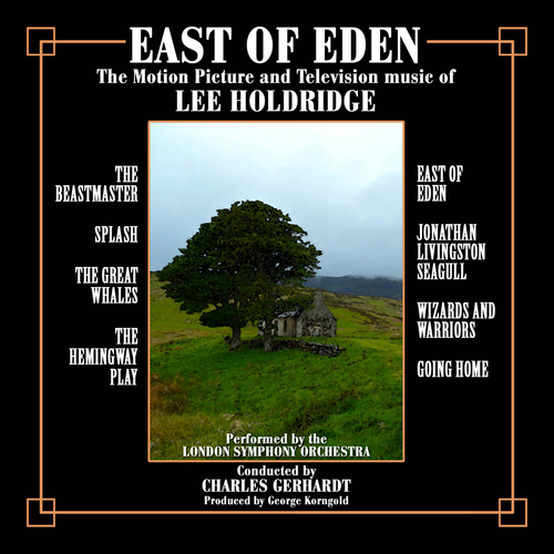 Lee Holdridge|Charles Gerhardt - East of Eden: Motion Picture and Television Scores of Lee Holdridge