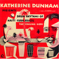 Katherine Dunham Presents Drum Rhythms Of Haiti, Cuba, Brazil