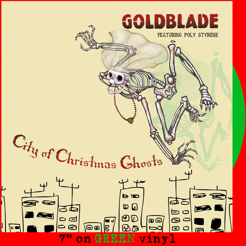 Goldblade feat. Poly Styrene - City Of Christmas Ghosts (Green vinyl)