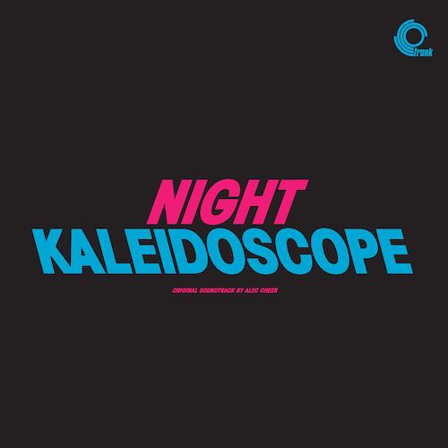 Alec Cheer - Night Kaleidoscope (Original Motion Picture Soundtrack)