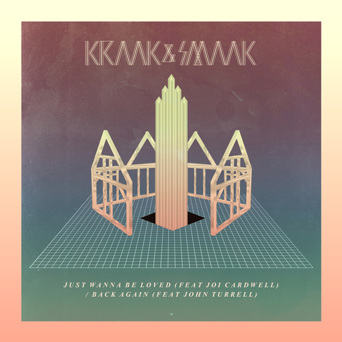 Kraak & Smaak - Just Wanna Be Loved / Back Again