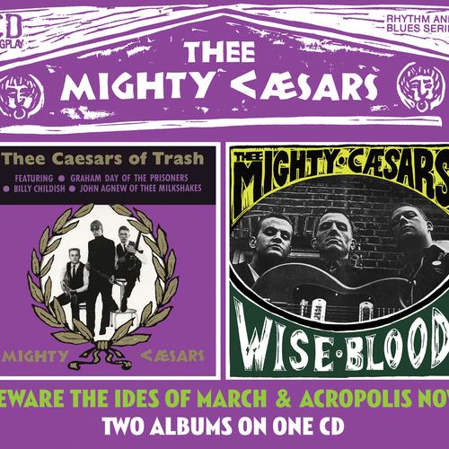 Thee Mighty Caesars - Thee Caesars of Trash/Wiseblood