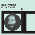 Basil Kirchin Is My Friend: A Trunk Records Sampler