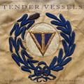 Tender Vessels