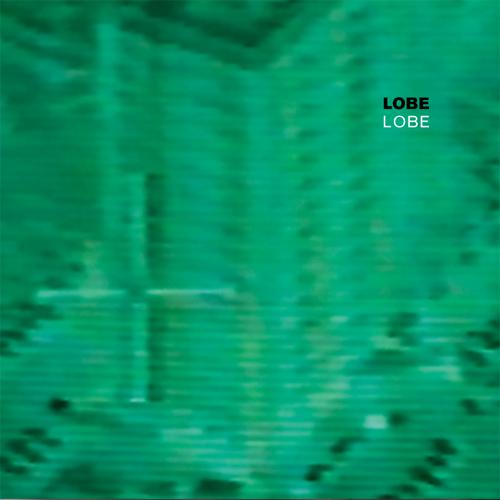 Lobe - Lobe