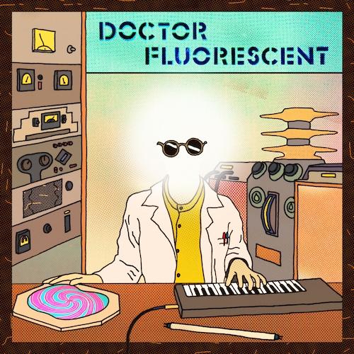 Doctor Fluorescent - Doctor Fluorescent