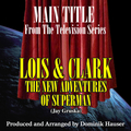 Lois and Clark: The New Adventures of Superman: Main Title