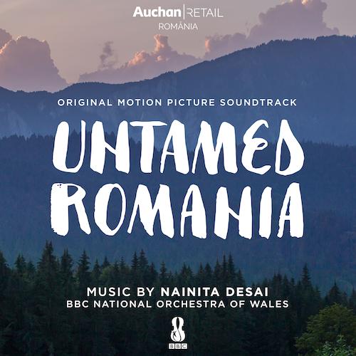 Nainita Desai - Untamed Romania (Original Motion Picture Soundtrack)