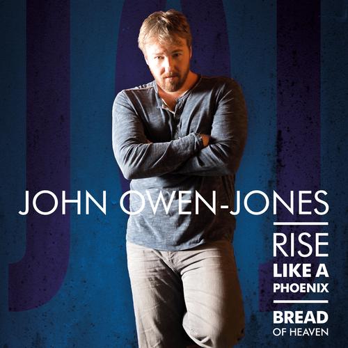 John Owen-Jones - Rise Like a Phoenix / Bread of Heaven