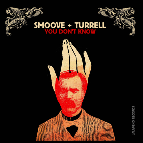 Smoove & Turrell - You Don't Know