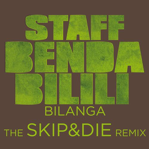 Staff Benda Bilili - Bilanga (SKIP&DIE Remix)