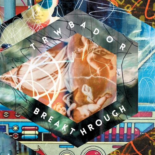 Trwbador - Breakthrough