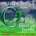 "Fireside Dance (From ""Oz, the Great and Powerful"")"