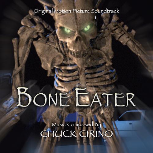 Chuck Cirino - Bone Eater (Original Soundtrack Recordings)