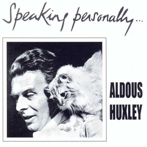 Aldous Huxley - Speaking Personally