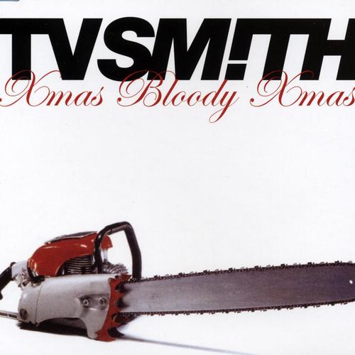TV Smith - Xmas Bloody Xmas