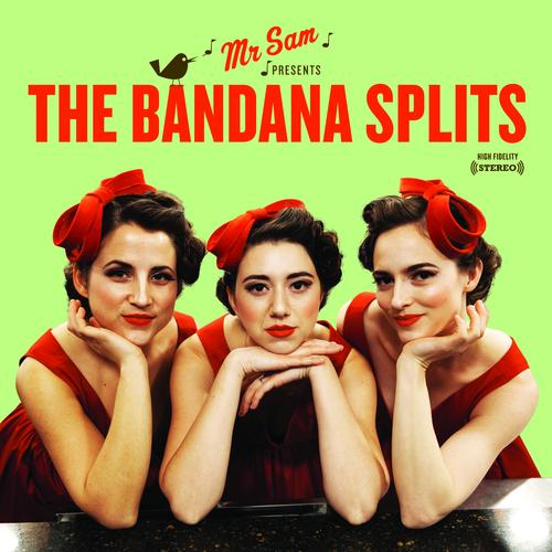 The Bandana Splits - Mister Sam Presents The Bandana Splits