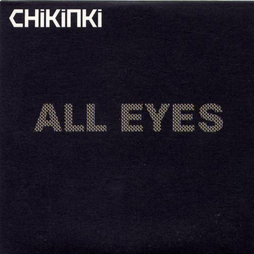 Chikinki - All Eyes (Remix)