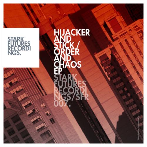 Hijacker & Stick - Order & Chaos
