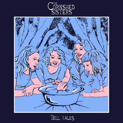 The Cornshed Sisters - Tell Tales
