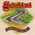 Gwlad I Mi / The Best Of Welsh Country Music