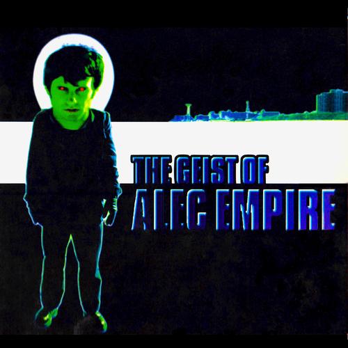 Alec Empire - The Geist of Alec Empire