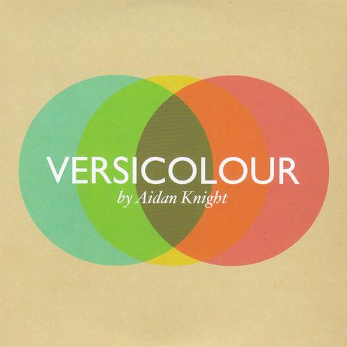 Aidan Knight - Versicolour