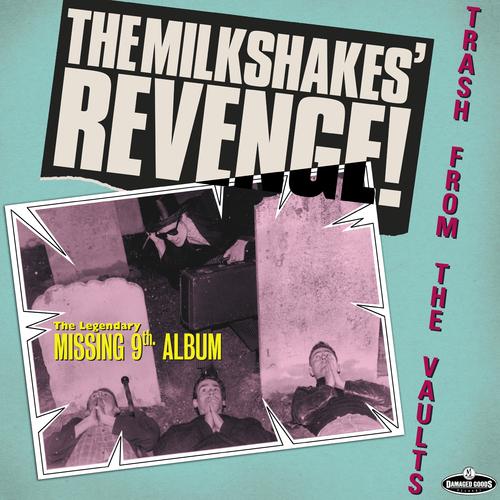 The Milkshakes - Revenge – Trash From the Vaults