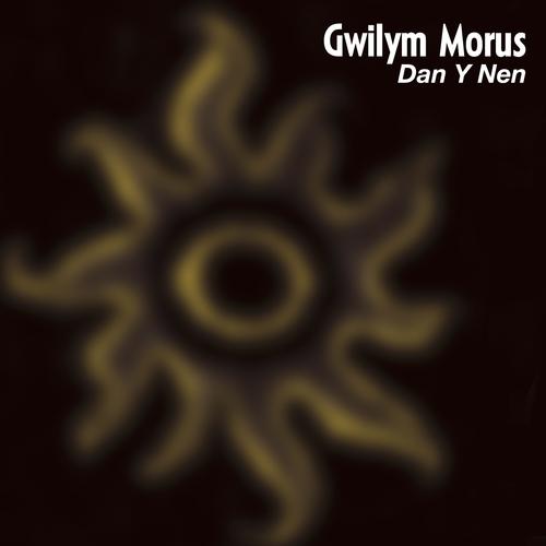 Gwilym Morus - Dan Y Nen