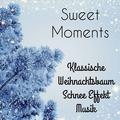 Sweet Moments - Klassische Weihnachtsbaum Schnee Effekt Beliebte Kostenlos Urlaubs Musik mit Entspannende Beruhigende Achtsamkeits Meditation Geräusche