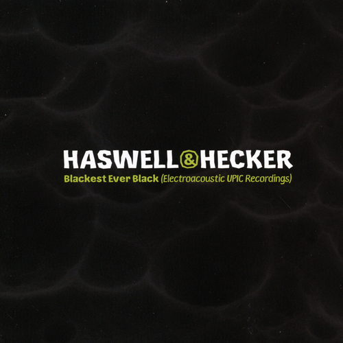 Florian Hecker | Russell Haswell - Blackest Ever Black [Electroacoustic UPIC Recordings]